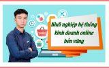 Review Khóa học hệ thống kinh doanh online bền vững tại unica