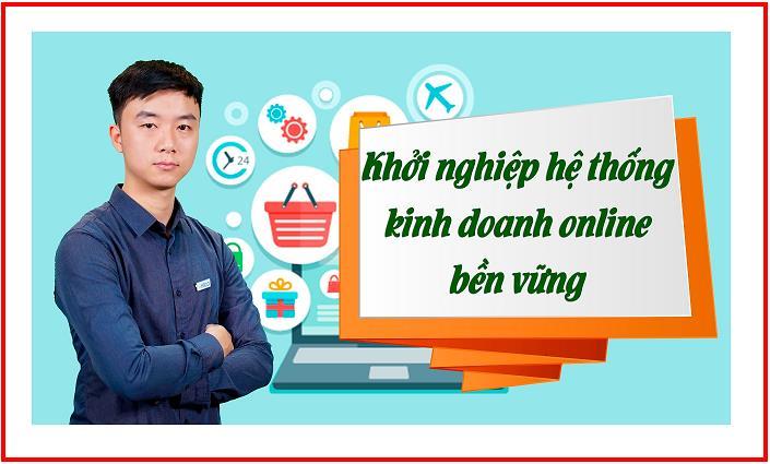 kinh doanh online uy tín - khởi nghiệp kinh doanh online