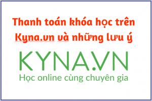 Hướng dẫn thanh toán khóa học trên Kyna và những lưu ý