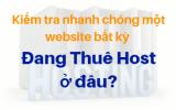Kiểm tra một website bất kỳ đang thuê host ở đâu